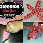 DIY: Make a Starfish Using Cheerios (Cheap Craft For Kids)