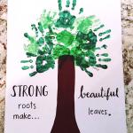Strong Roots Make Beautiful Leaves Handprint Art